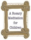 Rosary Meditation for Children