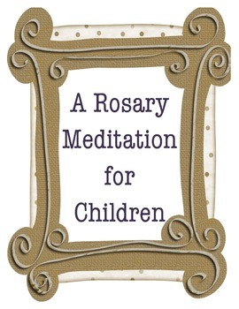 Rosary Meditation for Children