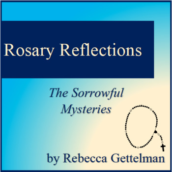 Rosary Reflections:  The Sorrowful Mysteries Reflection Pack