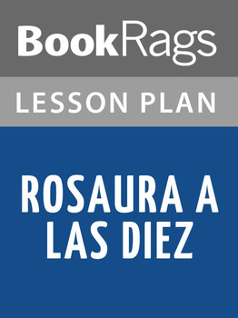 Rosaura a Las Diez Lesson Plans
