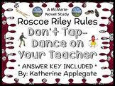 Roscoe Riley Rules: Don't Tap-Dance on Your Teacher (Applegate) Novel Study