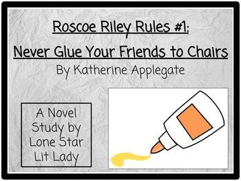 Roscoe Riley Rules: Never Glue Your Friends to Chairs Novel Study