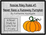 Roscoe Riley Rules: Never Race a Runaway Pumpkin Novel Study