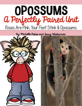 Roses are Pink, Your Feet Stink and Opossums
