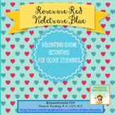 """""""Roses are Red, Violets are Blue"""" Valentine Idioms for Older Students"""