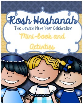 Rosh Hashanah:The Jewish New Year - Mini-book and Activities