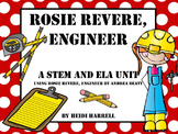 "Rosie Revere,  Engineer - A ""STEM Crashes into ELA"" Unit!"