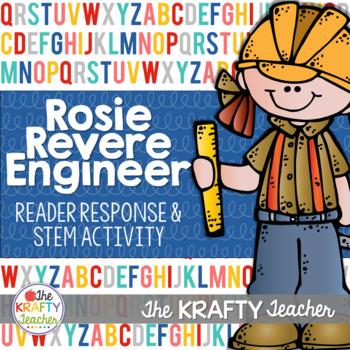 Rosie Revere Engineer Reader Response, Engineering Design and STEAM Challenge