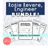 Rosie Revere, Engineer Worksheet BUNDLE