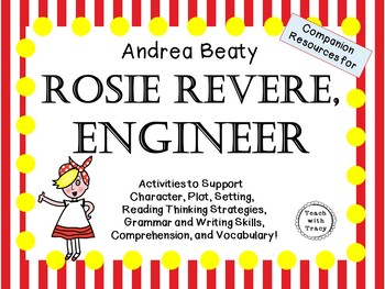 Rosie Revere, Engineer by Andrea Beaty:   A Complete Liter