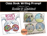 Rosie's Glasses Writing Prompt, Editable Cover, Class Book, Digital slides