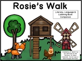 Rosie's Walk :  A Literacy, Language and Listening Book Companion