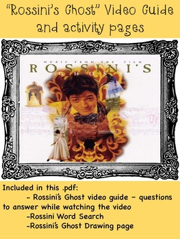 Rossini's Ghost: worksheets to go along with the video