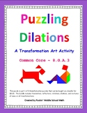 Dilations puzzle - Transformation Art activity - CCSS 8.G.A.3