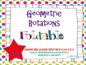 Rotations Foldable (Aligned to Support CCSS 8.G.3 and 8.G.4)