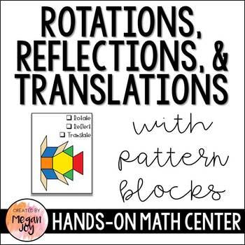 Rotations, Reflections, Translations - Pattern Blocks Activity