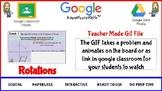 Rotations Teacher Made GIF File