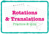 Rotations & Translations (Practice & QUIZ - 3 Versions)