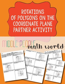 Rotations of Polygons on the Coordinate Plane Partner Activity