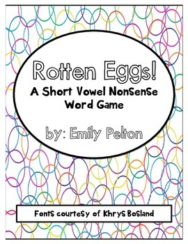 Rotten Eggs!  A Short Vowel Nonsense Word Game