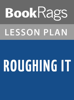 Roughing It Lesson Plans
