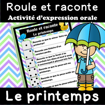 Roule et raconte - Le PRINTEMPS - Expression orale (French FSL)