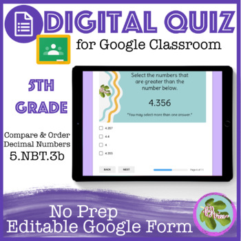 Compare & Order Decimal Numbers Self Grading Quiz (5-NBT3b) Google Form