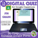 Compare & Order Decimal Numbers Self Grading Quiz (5-NBT3b