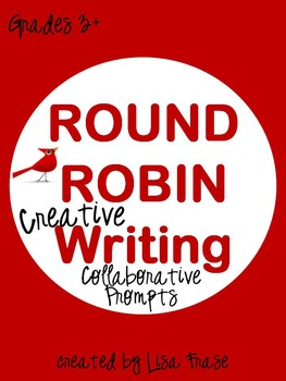 Round Robin Creative Writing Collaborative Prompts