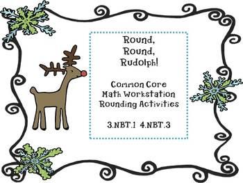 Round, Round Rudolph Common Core Math Workstation Rounding Activities