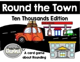 Round The Town Ten Thousands Edition (A Common Core Rounding Game)