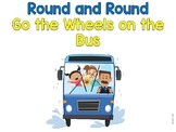 Round and Round Go the Wheels on the Bus