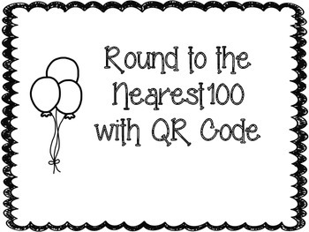 Rounding to the Nearest 100 Self-Checking QR Task Cards