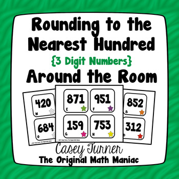 Round to the Nearest Hundred {3 Digit Numbers} Around the Room