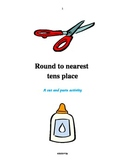 Round to the Nearest Tens Place - A Cut and Paste Activity