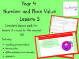 Round to the nearest 100 lesson pack (Year 4 Number and Pl