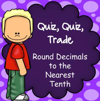 Round Decimals to the nearest TENTH, Quiz Quiz Trade Game