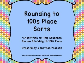 Rounding 100s Sorts - Hands-on Activities to Practice Rounding