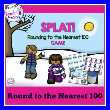 Rounding to the Nearest 100 SPLAT Game