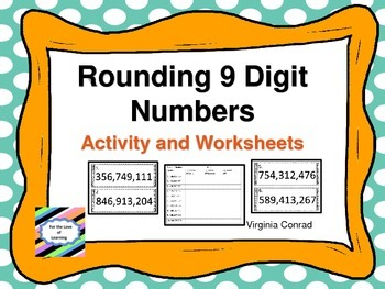 Rounding 9 Digit Numbers--Activity and Worksheets