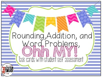 Rounding, Addition, Word problems Ohh MY!