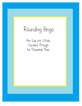 Rounding Bingo Cards - Whole Number to the Thousands Place