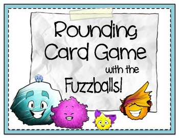 Rounding Card Game with the Fuzzballs!