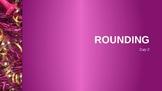Rounding Day 2