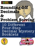 Rounding Decimal Mystery Booklets - 10 Different 4 Step Pr