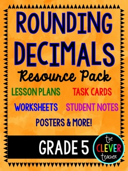 Rounding Decimals - Lesson Plans, Task Cards, and Quiz