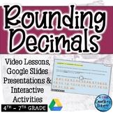 Rounding Decimals Bundle (Google Slides Presentations, Vid