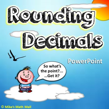 Rounding Decimals Made Easy! (PowerPoint Only)