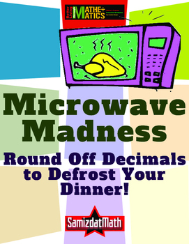 Rounding Decimals: Microwave Madness and a Microwave Mystery