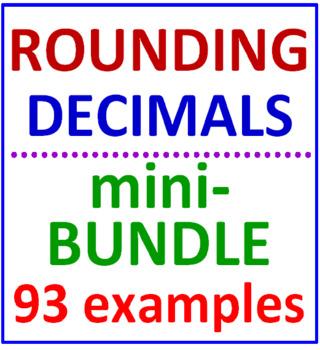 Rounding Decimals Mini-Bundle (2 Items in This Set - 93 examples)